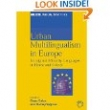 Urban Multilingualism in Europe. Immigrant Minority